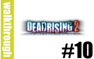 Dead Rising 2 : Episode 10
