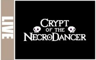 Crypt of the Necrodancer - Live Spécial Rogue Like