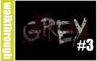 Grey : Episode 3