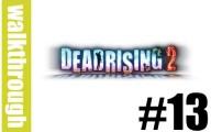 Dead Rising 2 : Episode 13