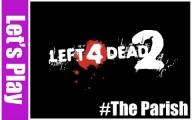 Left 4 Dead 2 : The Parish