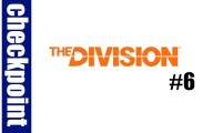 The Division : Episode 6 #Checkpoint