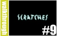 Scratches : Episode 9