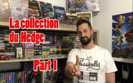 La collection du Hedge - Part 1