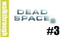 Dead Space 2 : Episode 3
