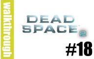 Dead Space 2 : Episode 18