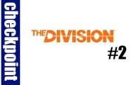 The Division : Episode 2 #Checkpoint