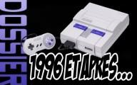 La Super Nintendo en 1996 et après... (Dossier Anniversaire)