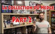 La collection du Hedge - Part 2