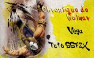 Chronique de Wolmar - Tuto Vega feat Soon. SSF2T