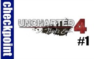 Uncharted 4 : Episode 1 #Checkpoint