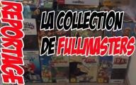 La collection de Fullmasters